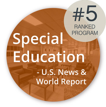 #5 ranked program in special education by the US News and World Report