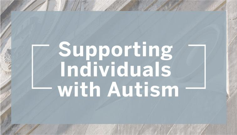 Supporting individuals with autism