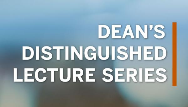Dean's Distinguished Lecture Series Graphic