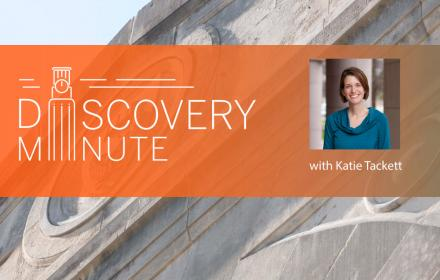 Discovery Minute Katie Tackett