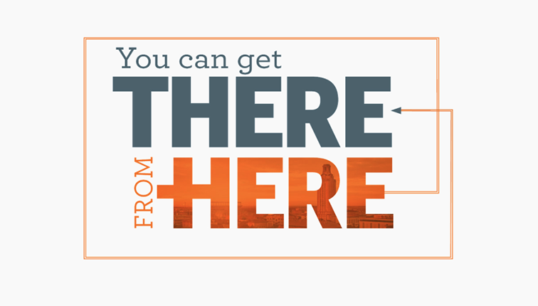"plain illustration that reads ""You Can Get There From Here"""